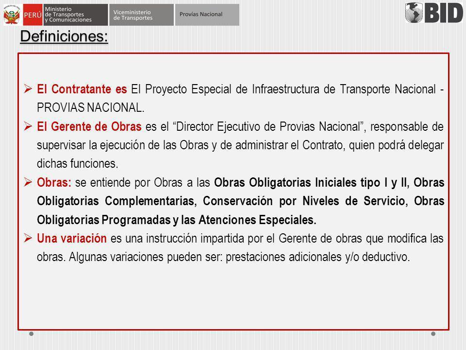 Definiciones: El Contratante es El Proyecto Especial de Infraestructura de Transporte Nacional - PROVIAS NACIONAL.