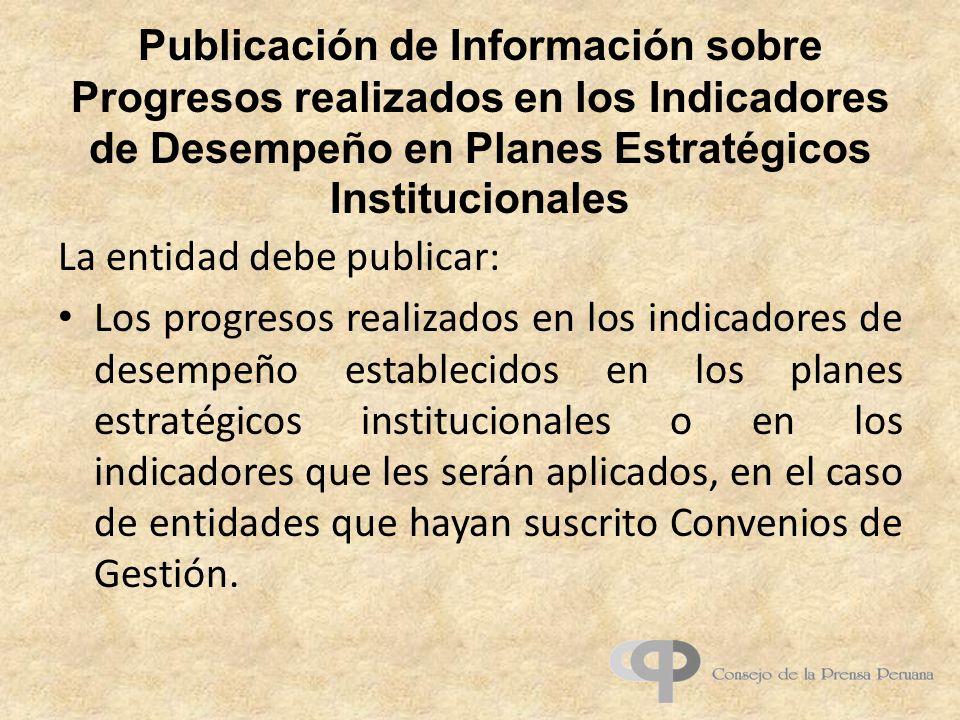 Publicación de Información sobre Progresos realizados en los Indicadores de Desempeño en Planes Estratégicos Institucionales