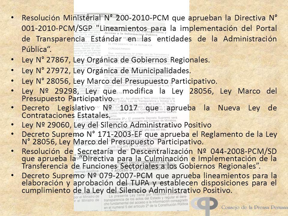 Resolución Ministerial N° 200-2010-PCM que aprueban la Directiva N° 001-2010-PCM/SGP Lineamientos para la implementación del Portal de Transparencia Estándar en las entidades de la Administración Pública .