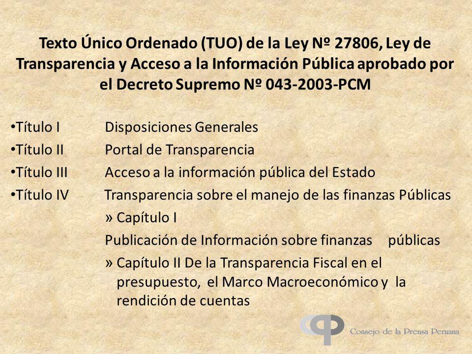 Texto Único Ordenado (TUO) de la Ley Nº 27806, Ley de Transparencia y Acceso a la Información Pública aprobado por el Decreto Supremo Nº 043-2003-PCM
