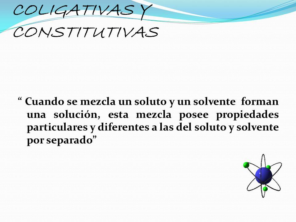 COLIGATIVAS Y CONSTITUTIVAS