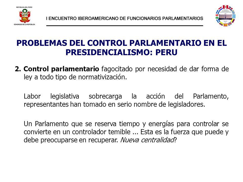 PROBLEMAS DEL CONTROL PARLAMENTARIO EN EL PRESIDENCIALISMO: PERU