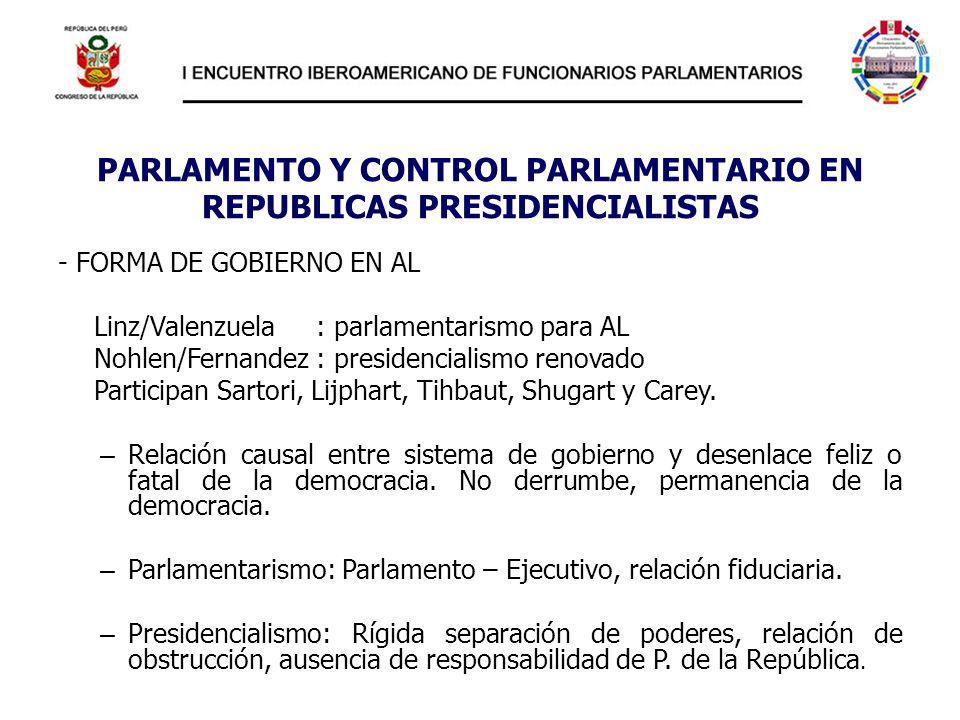 PARLAMENTO Y CONTROL PARLAMENTARIO EN REPUBLICAS PRESIDENCIALISTAS