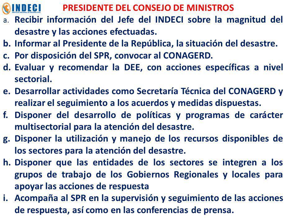 b. Informar al Presidente de la República, la situación del desastre.