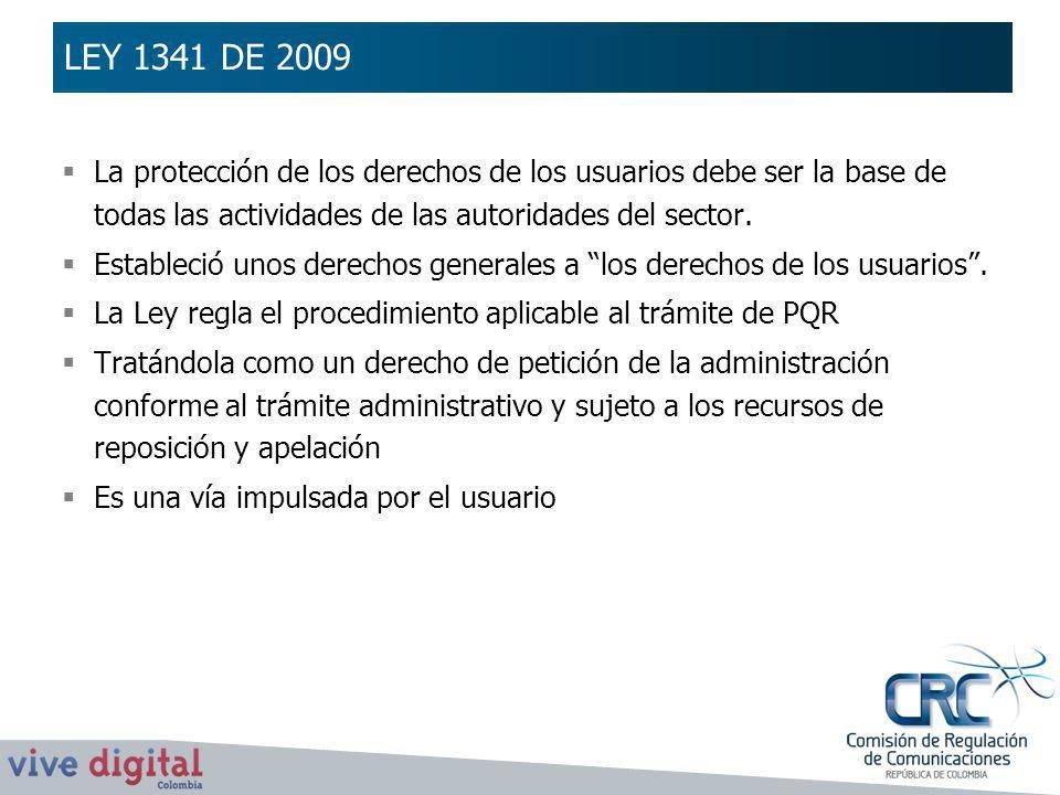 LEY 1341 DE 2009 La protección de los derechos de los usuarios debe ser la base de todas las actividades de las autoridades del sector.