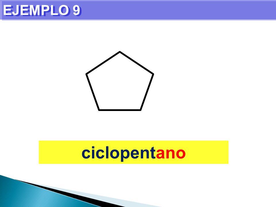 EJEMPLO 9 ciclopentano