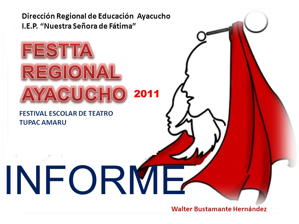 INFORME FESTTA REGIONAL AYACUCHO 2011