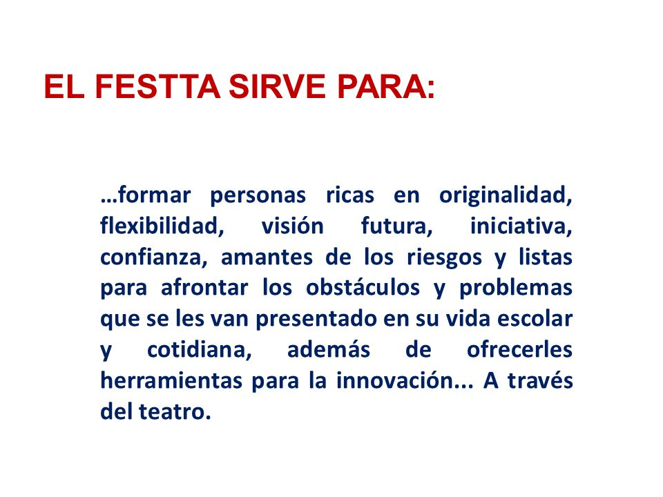 EL FESTTA SIRVE PARA: