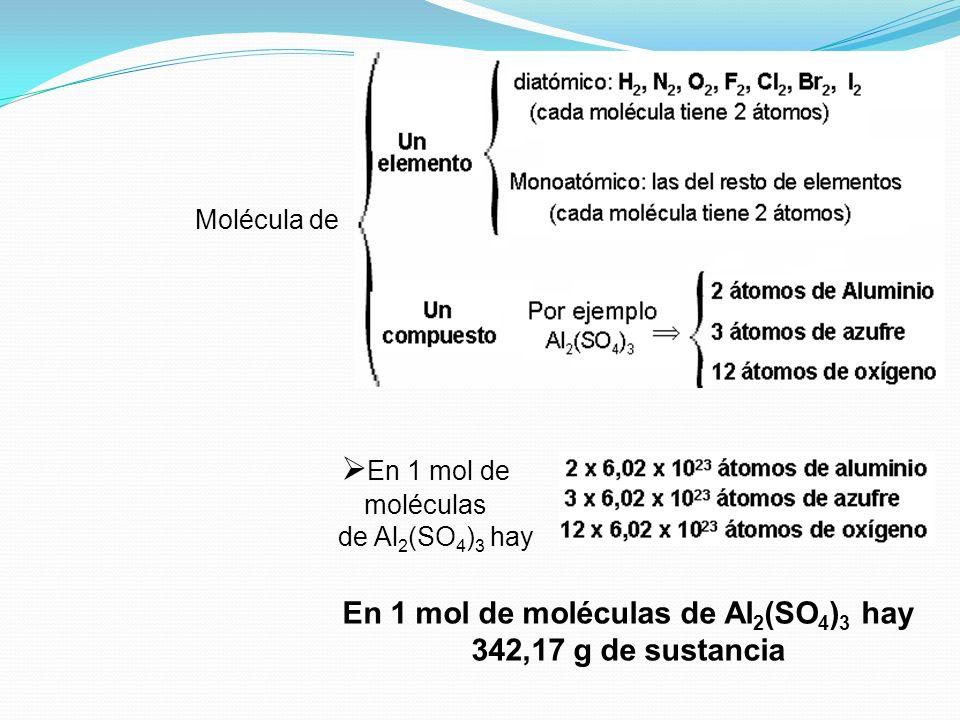 En 1 mol de moléculas de Al2(SO4)3 hay