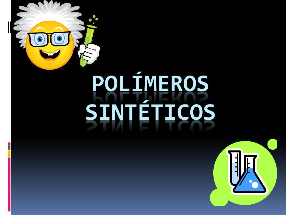 Polímeros sintéticos