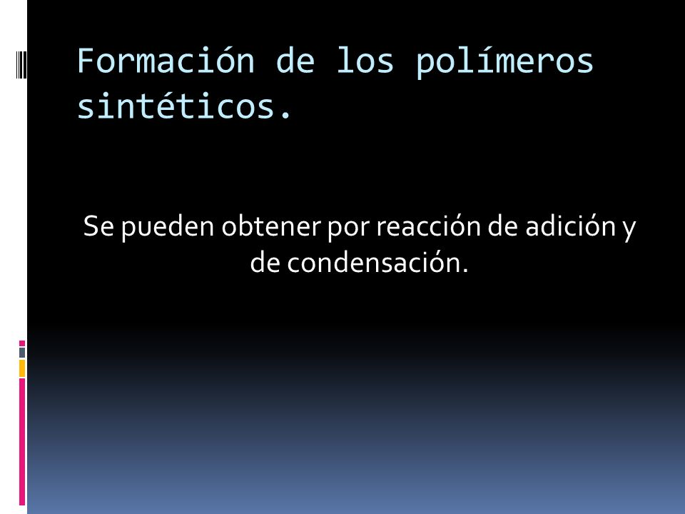 Formación de los polímeros sintéticos.