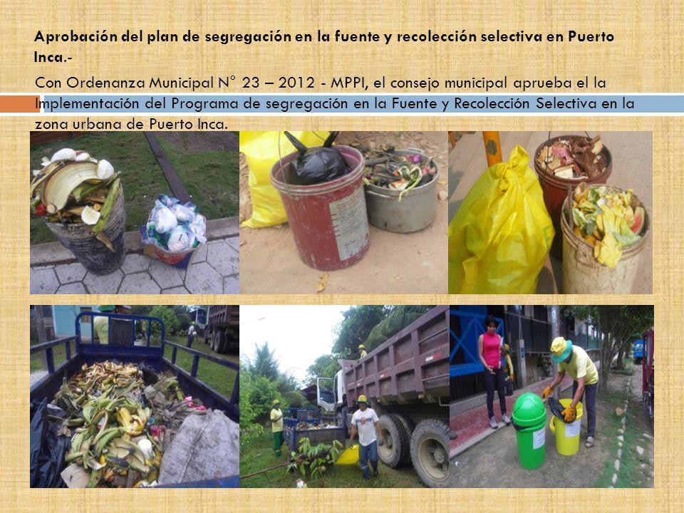 Aprobación del plan de segregación en la fuente y recolección selectiva en Puerto Inca.-