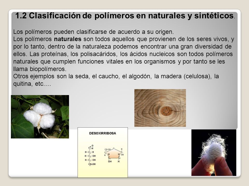 1.2 Clasificación de polímeros en naturales y sintéticos.