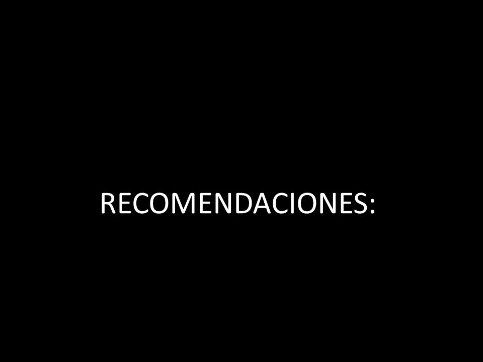 RECOMENDACIONES: