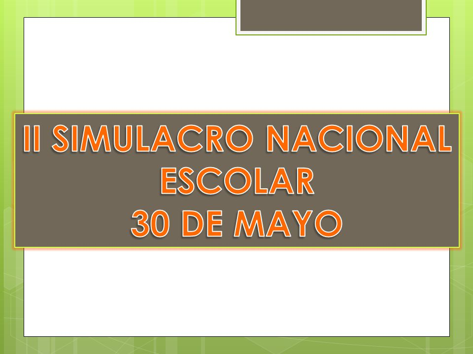 II SIMULACRO NACIONAL ESCOLAR 30 DE MAYO