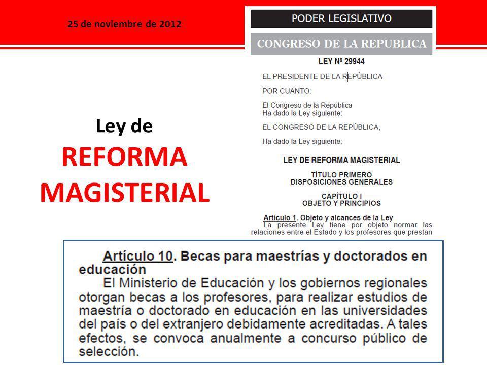 25 de noviembre de 2012 Ley de REFORMA MAGISTERIAL