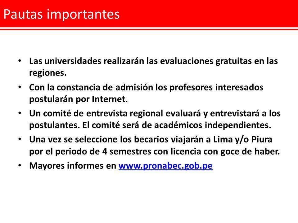 Pautas importantes Las universidades realizarán las evaluaciones gratuitas en las regiones.