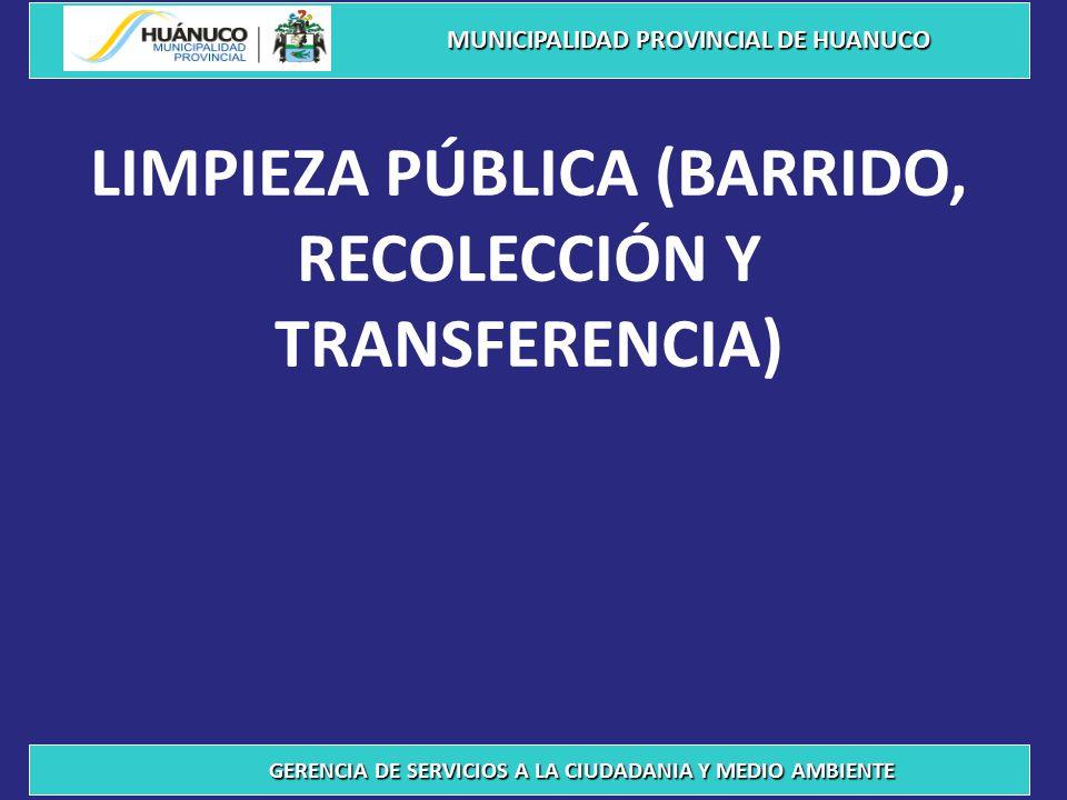 LIMPIEZA PÚBLICA (BARRIDO, RECOLECCIÓN Y TRANSFERENCIA)