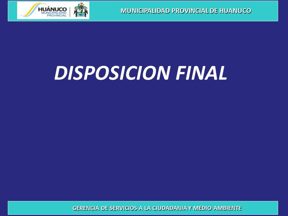 DISPOSICION FINAL MUNICIPALIDAD PROVINCIAL DE HUANUCO