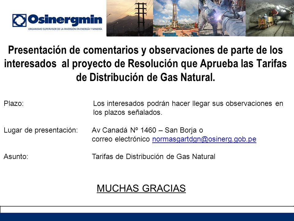Presentación de comentarios y observaciones de parte de los interesados al proyecto de Resolución que Aprueba las Tarifas de Distribución de Gas Natural.