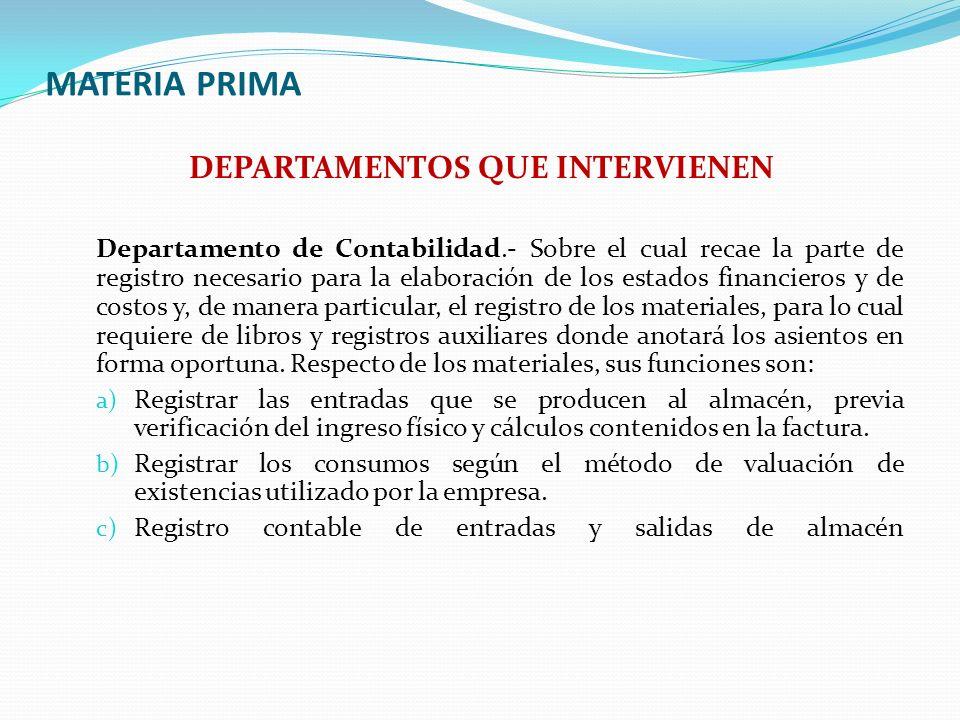 MATERIA PRIMA DEPARTAMENTOS QUE INTERVIENEN