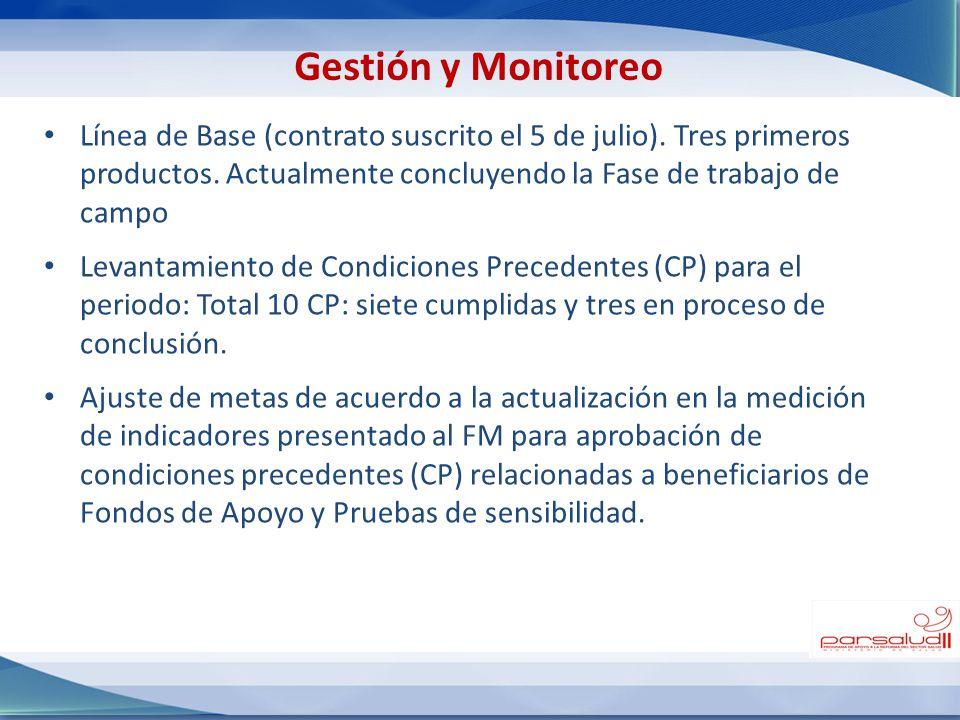 Gestión y Monitoreo Línea de Base (contrato suscrito el 5 de julio). Tres primeros productos. Actualmente concluyendo la Fase de trabajo de campo.