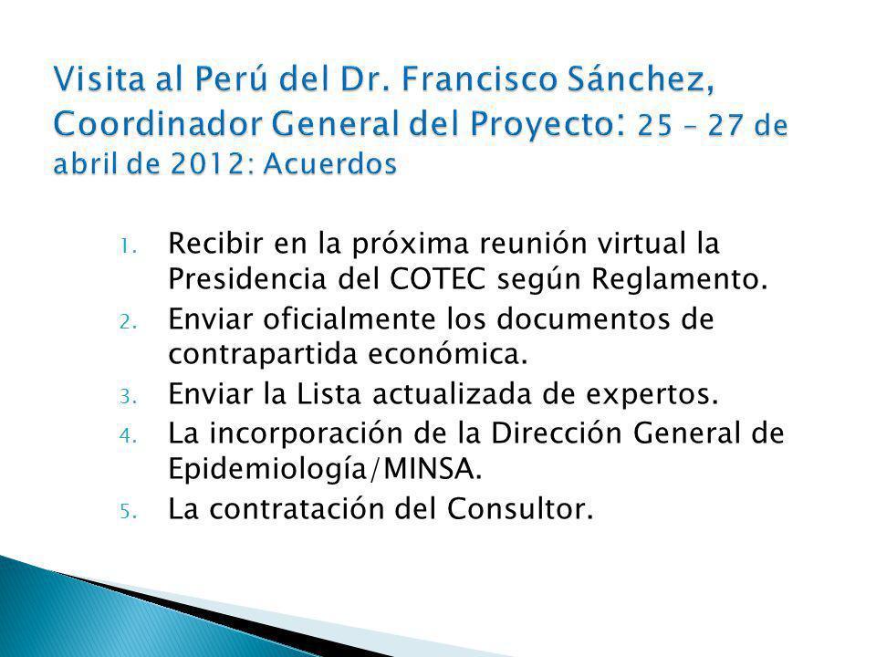 Visita al Perú del Dr. Francisco Sánchez, Coordinador General del Proyecto: 25 – 27 de abril de 2012: Acuerdos
