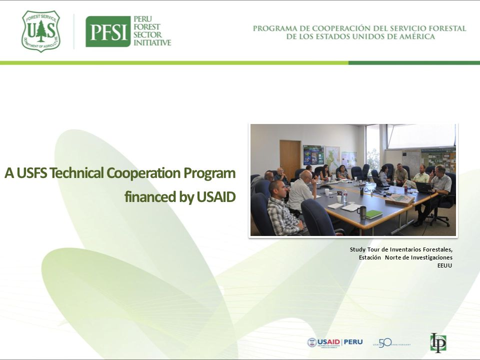 A USFS Technical Cooperation Program financed by USAID
