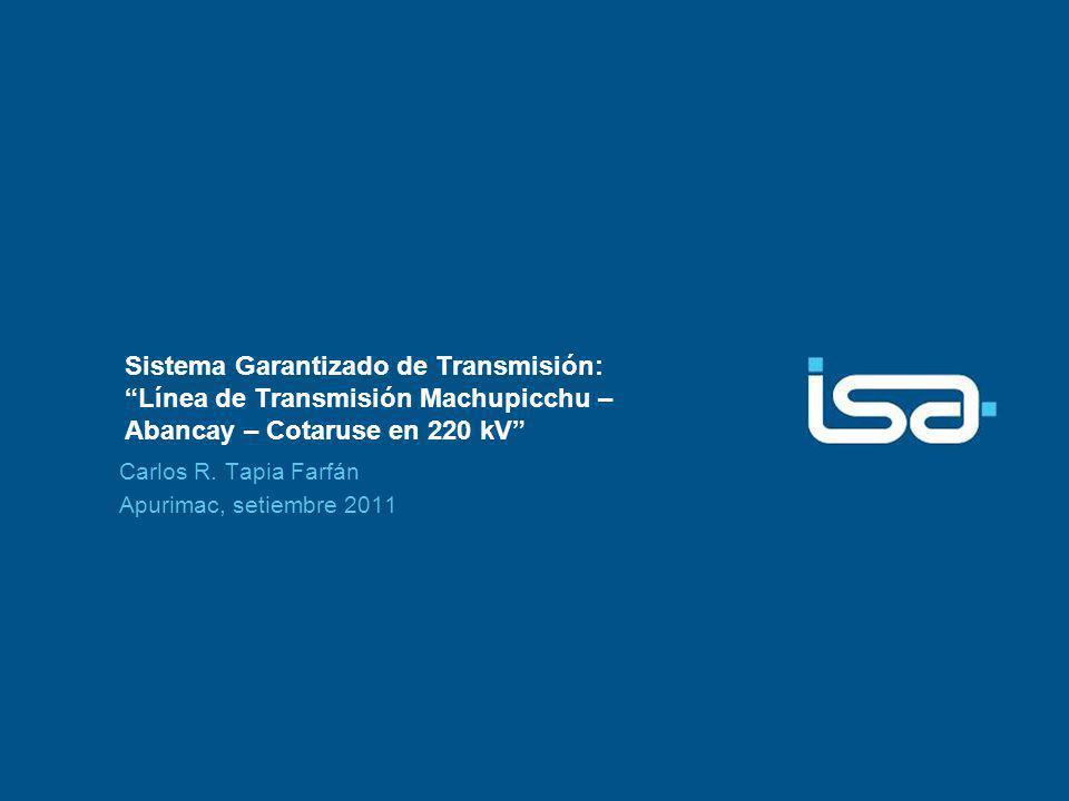 Sistema Garantizado de Transmisión: Línea de Transmisión Machupicchu – Abancay – Cotaruse en 220 kV