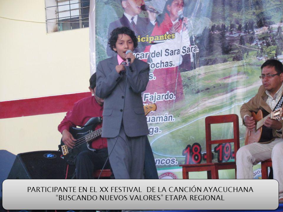 PARTICIPANTE EN EL XX FESTIVAL DE LA CANCIÓN AYACUCHANA BUSCANDO NUEVOS VALORES ETAPA REGIONAL