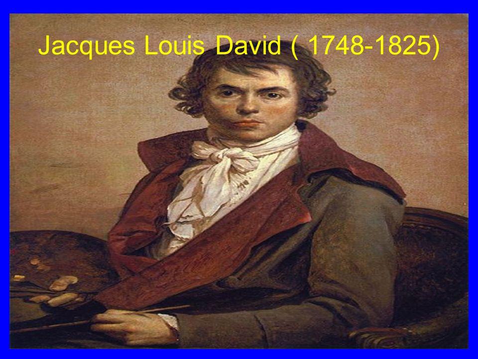 Jacques Louis David ( 1748-1825)
