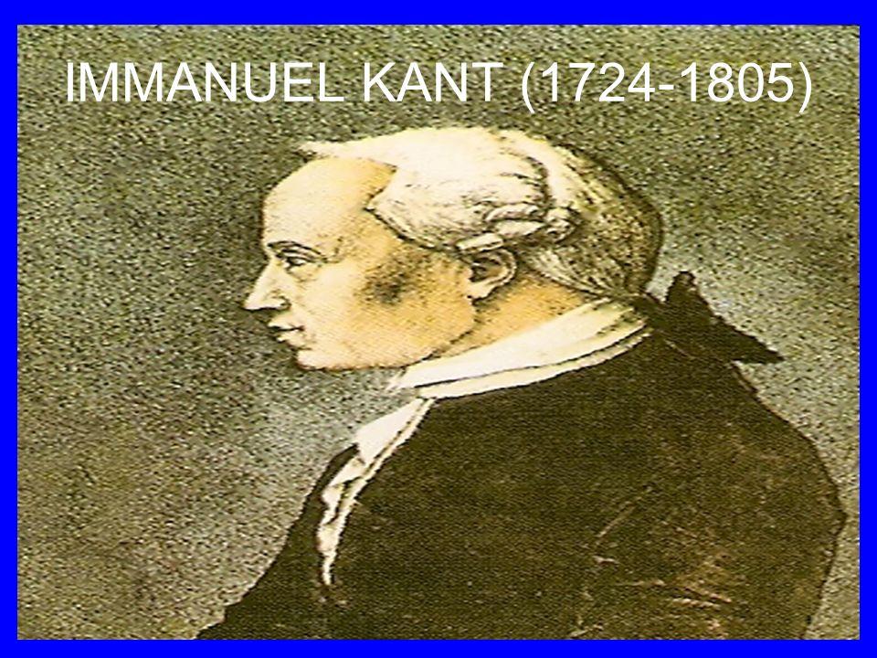 IMMANUEL KANT (1724-1805)