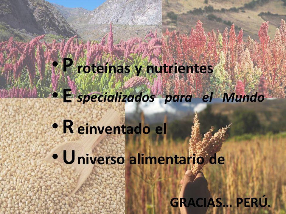 P E R U roteínas y nutrientes einventado el niverso alimentario de