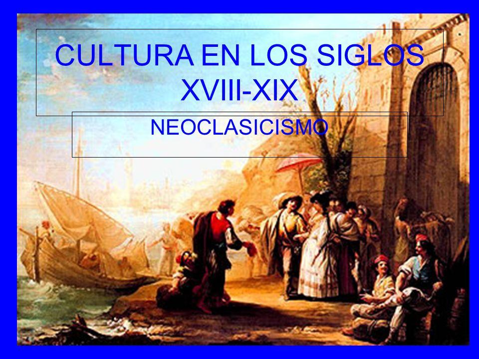 CULTURA EN LOS SIGLOS XVIII-XIX