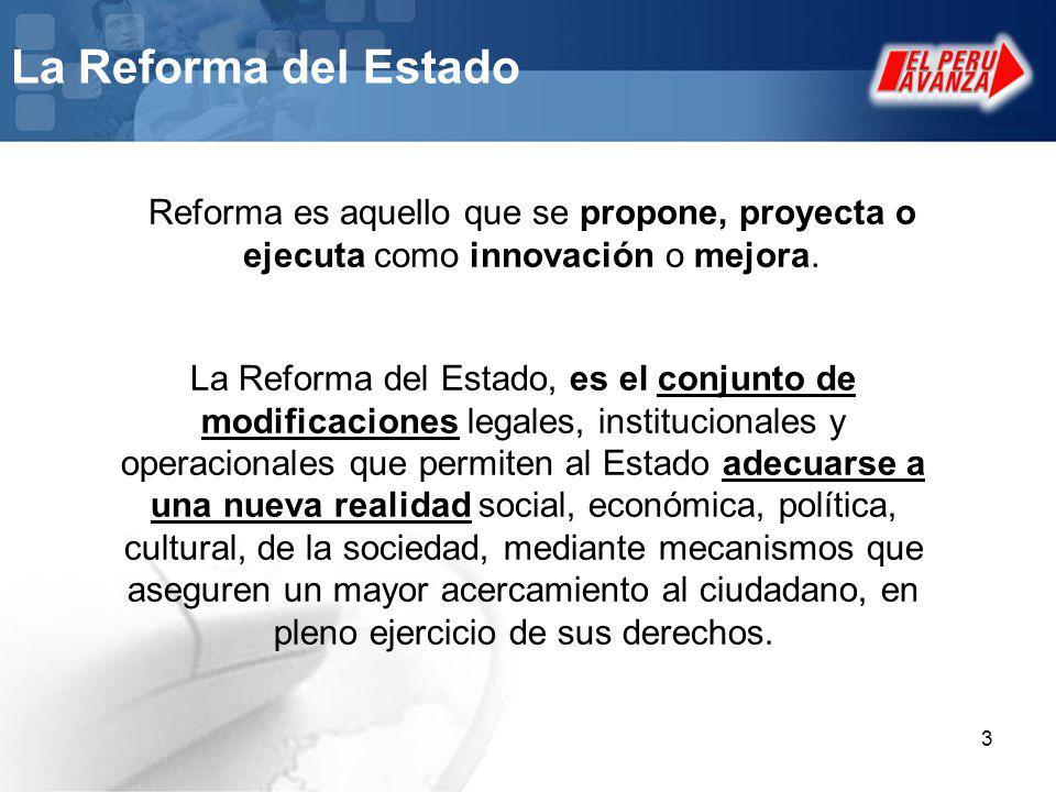 La Reforma del Estado Reforma es aquello que se propone, proyecta o ejecuta como innovación o mejora.