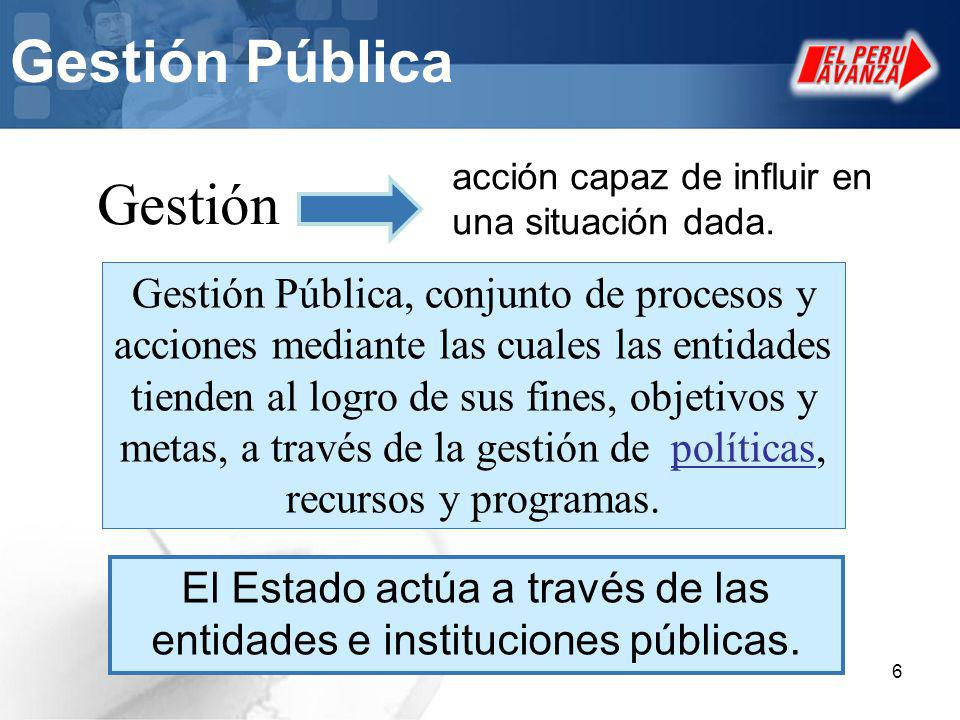 El Estado actúa a través de las entidades e instituciones públicas.