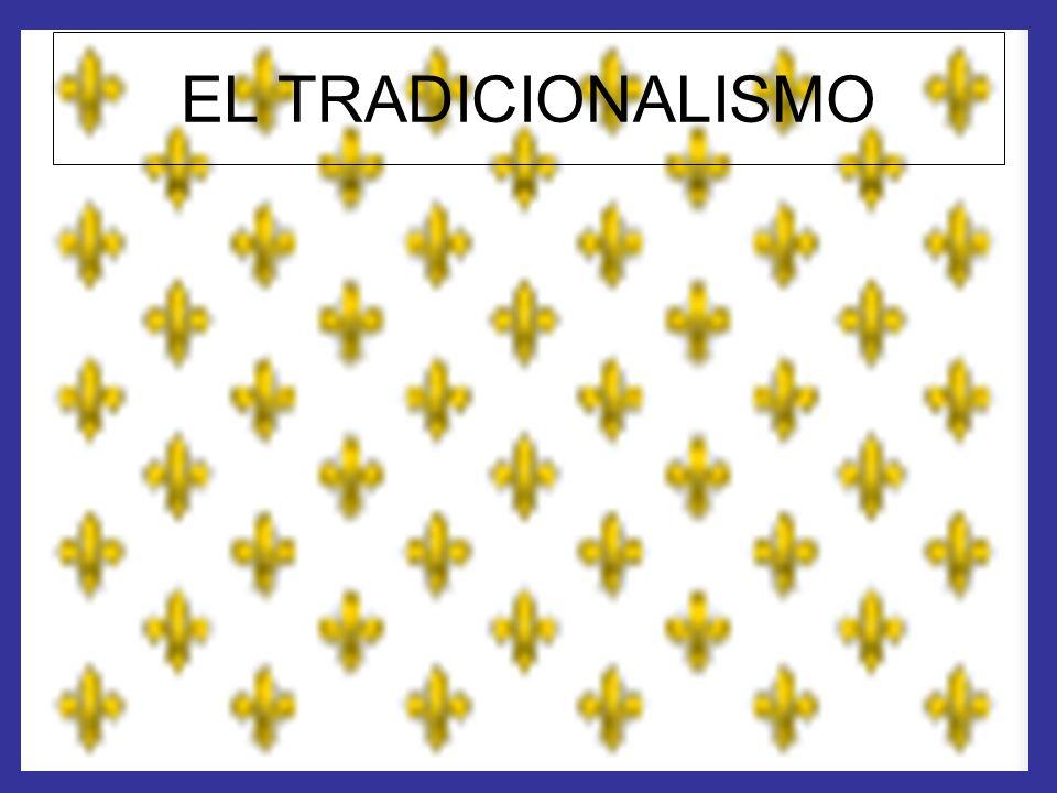 EL TRADICIONALISMO