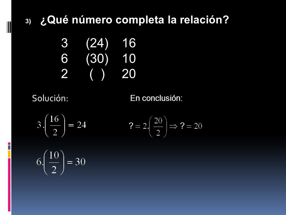 (24) 16 (30) 10 2 ( ) 20 Solución: En conclusión: