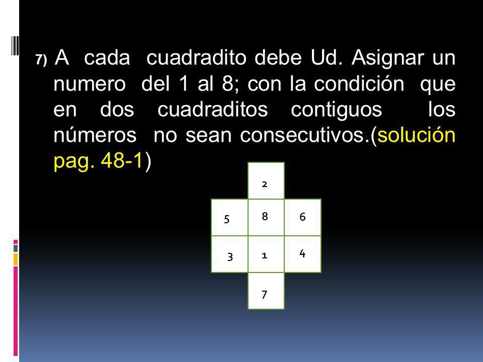 7) A cada cuadradito debe Ud