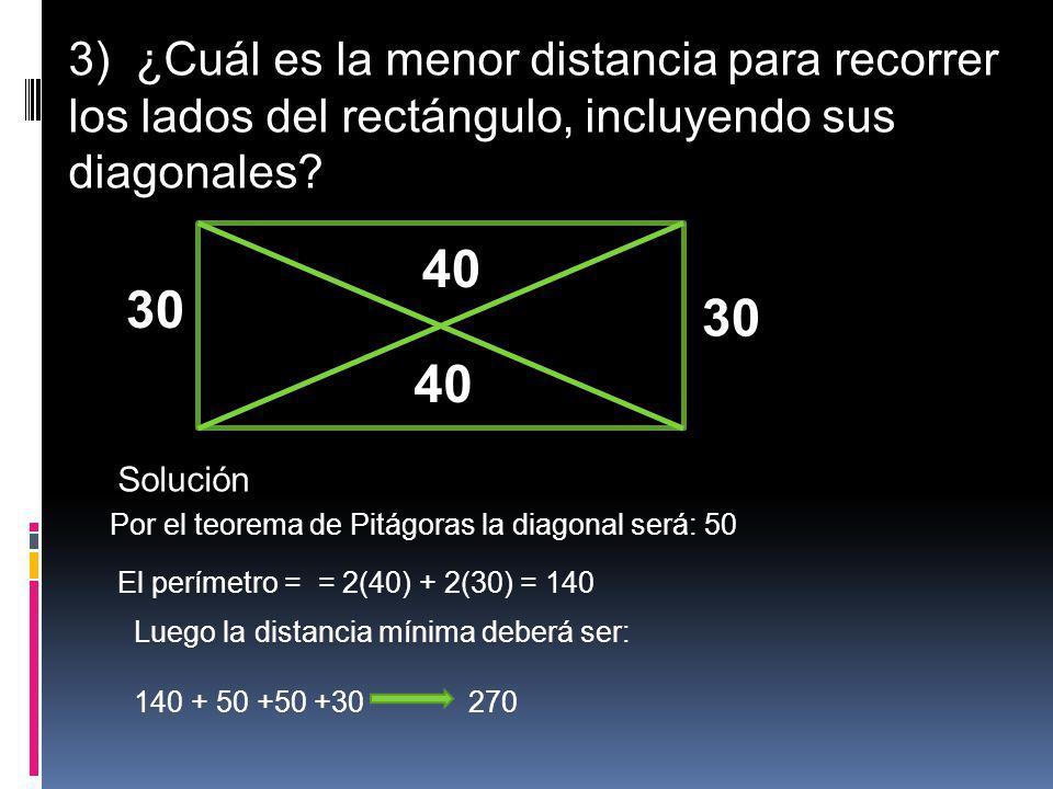 3) ¿Cuál es la menor distancia para recorrer los lados del rectángulo, incluyendo sus diagonales