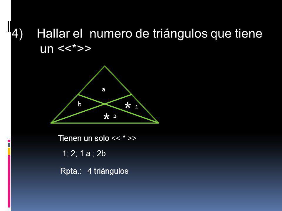 * 4) Hallar el numero de triángulos que tiene un <<*>>