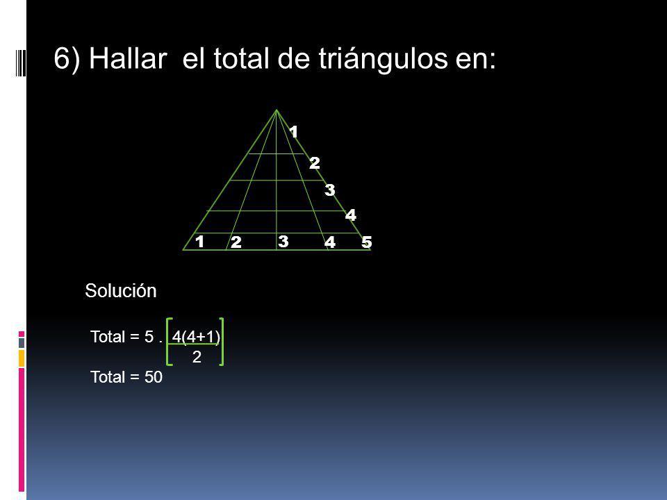 6) Hallar el total de triángulos en:
