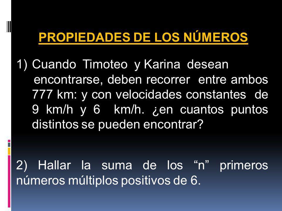 PROPIEDADES DE LOS NÚMEROS