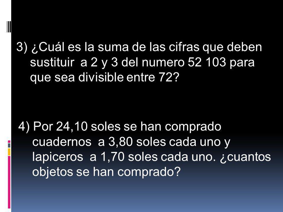 3) ¿Cuál es la suma de las cifras que deben