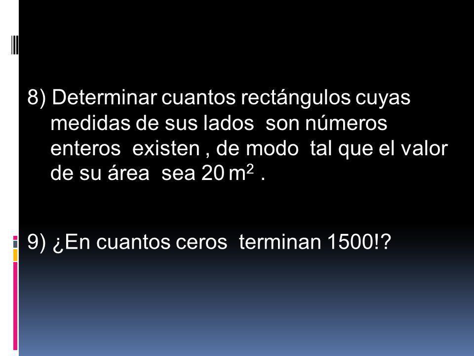 8) Determinar cuantos rectángulos cuyas