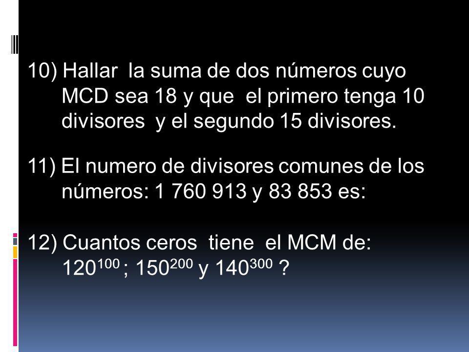 10) Hallar la suma de dos números cuyo
