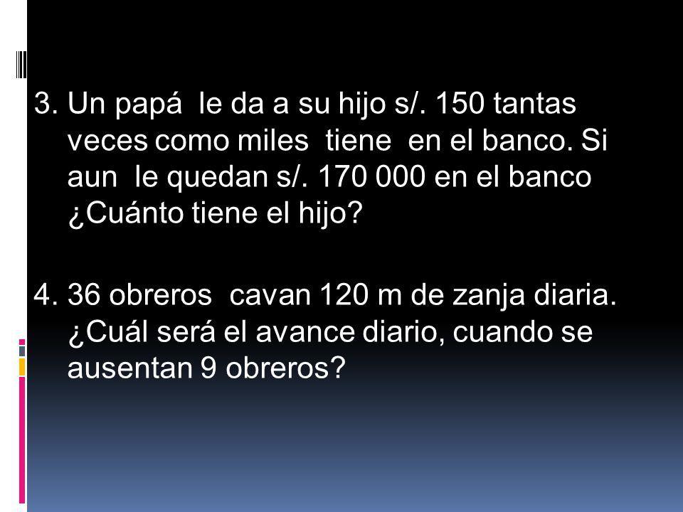 3. Un papá le da a su hijo s/. 150 tantas