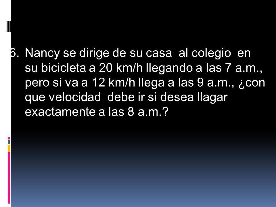 Nancy se dirige de su casa al colegio en su bicicleta a 20 km/h llegando a las 7 a.m., pero si va a 12 km/h llega a las 9 a.m., ¿con que velocidad debe ir si desea llagar exactamente a las 8 a.m.