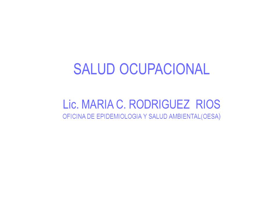 SALUD OCUPACIONAL Lic. MARIA C. RODRIGUEZ RIOS