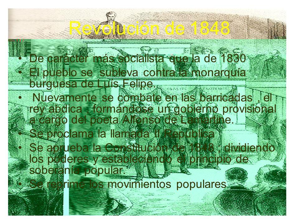 Revolución de 1848 De carácter más socialista que la de 1830